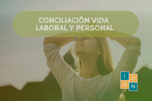 CONCILIACIÓN VIDA LABORAL Y PERSONAL